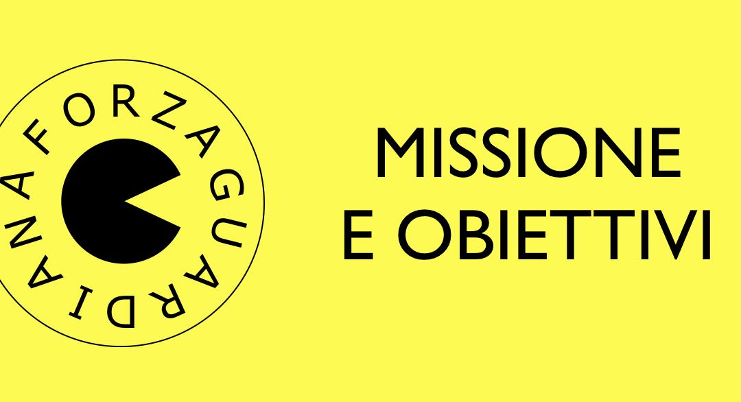 Missione e obiettivi della Forza Guardiana